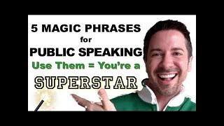 How To Overcome Fear of Public Speaking- Public Speaking Training: 5 MAGIC PHRASES eliminate anxiety