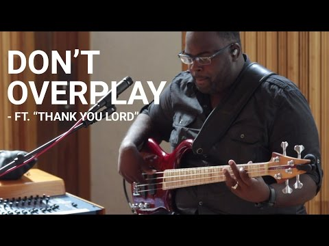 Don't Overplay (ft. Thank You Lord) | Worship Band Workshop