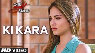 Ki Kara Video Song | ONE NIGHT STAND | Sunny Leone, Tanuj Virwani | T-Series