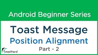 #27 Android Tutorial : Toast Positioning or Alignment part - 2