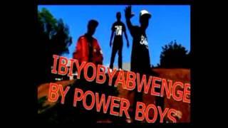 IBIYOBYABWENGE BY POWER BOYS