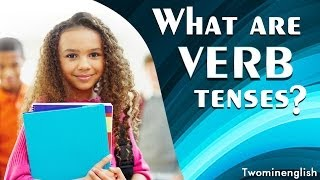 What are tenses? - Learn all about tenses. Tenses in Grammar (Tenses lesson)