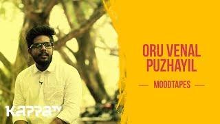 Oru Venal Puzhayil - Riswan Khaleel - Moodtapes - Kappa TV