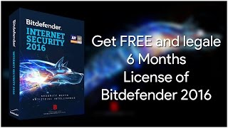 [2016] Get 6 Months FREE and LEGAL License for Bitdefender Internet Security 2016