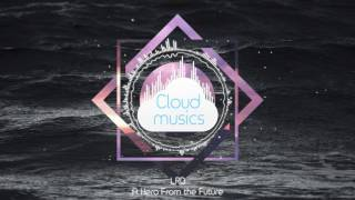 LRD - A Hero From the Future  [Cloud Musics Exclusive]