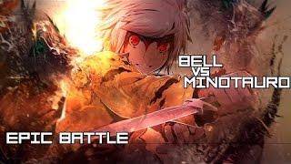 Danmachi Bell vs Minotauro 「AMV」