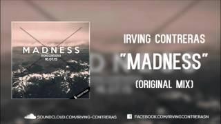 Irving Contreras - Madness (Original Mix) #MELBOURNE
