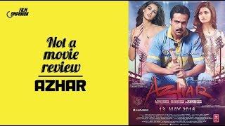 Azhar | Not A Movie Review | Sucharita Tyagi | Film Companion