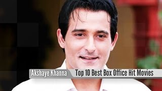 Top 10 Best Akshaye Khanna Box Office Hit Movies List