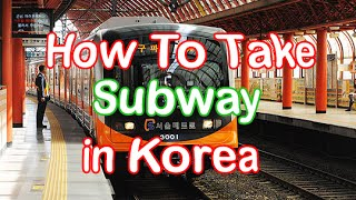 How to take the Subway in KOREA + Transfer to the Bus and use Subway Locker (Tutorial)