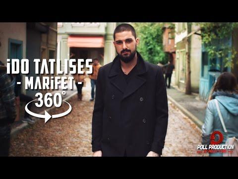İdo Tatlıses Marifet 360⁰ Official Video