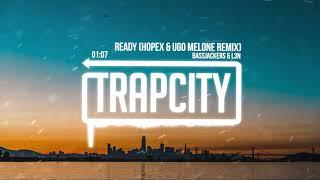 Bassjackers & L3N - Ready (HOPEX & Ugo Melone Remix) [Lyrics]
