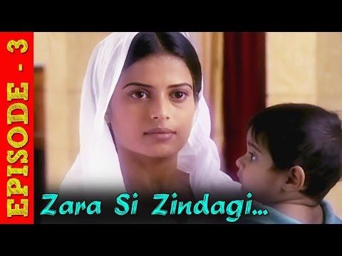 Zara Si Zindagi - Hindi TV Serial - Full Episode 3