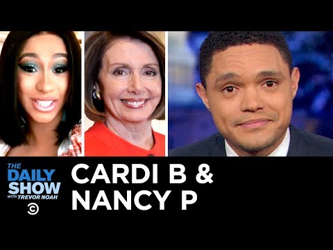 Cardi B & Nancy P Take On Trump & Unpaid Workers Crowdfund The Daily Show