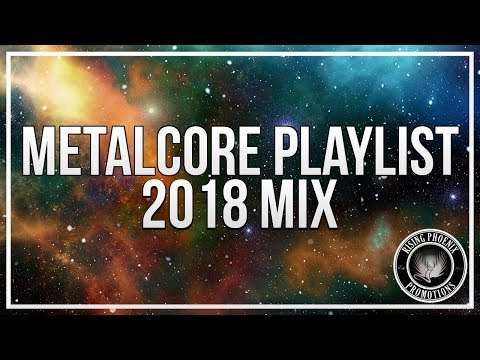 Metalcore Playlist | 2018 Mix
