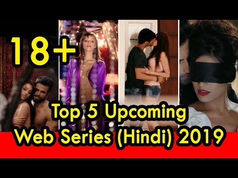 Xxx Mp4 Top 5 Upcoming Web Series Hindi 2019 XXX Uncensored 3gp Sex