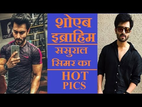 Xxx Mp4 Sasural Simar Ka Actor ★★ SHOAIB IBRAHIM HOT PICS ★★ MUST WATCH ✔✔ 3gp Sex