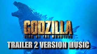 GODZILLA : KING OF THE MONSTERS Trailer 2 Music Version | Proper Movie Trailer Theme Song