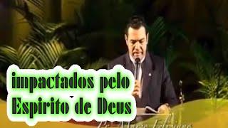 Pr  Marco Feliciano  impactados pelo Espirito de Deus