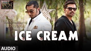 Ice Cream Full Song (Audio) The Xpose | Yo Yo Honey Singh, Himesh Reshammiya