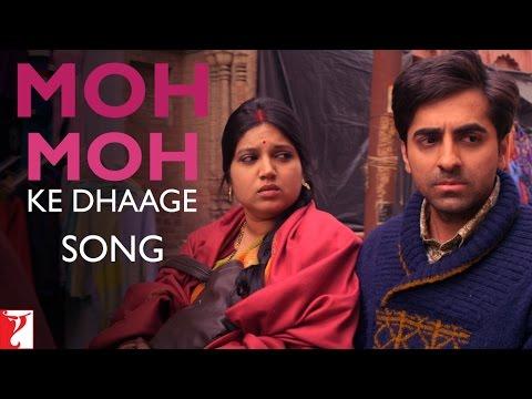Moh Moh Ke Dhaage Song   Dum Laga Ke Haisha   Ayushmann   Bhumi   Papon   Monali Thakur