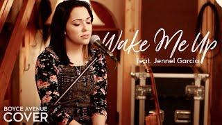 Wake Me Up - Avicii feat. Aloe Blacc (Boyce Avenue feat. Jennel Garcia cover) on Apple & Spotify