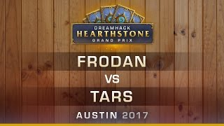 HS - Frodan vs Tars - Round 5 - Hearthstone Grand Prix DreamHack Austin 2017