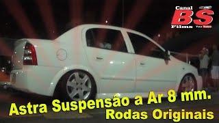Astra Suspensão a Ar Rodas Originais (Canal BS Films).