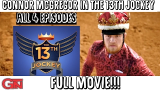Conor Mcgregor in The 13th Jockey (FULL MOVIE)