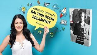 Dai tuoi occhi solamente - Francesca Diotallevi