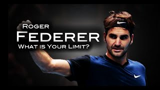 Roger Federer - What Is Your Limit? ᴴᴰ