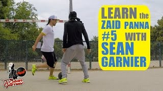 #5 ZAID PANNA TUTORIAL !! Be a Champion with Séan Garnier @seanfreestyle