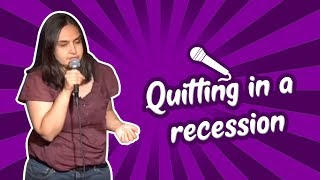 Quitting In A Recession (Stand Up Comedy)