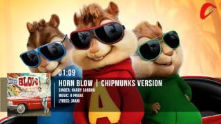 HORNN BLOW Full Song   Jaani   B Praak   Chipmunks Version
