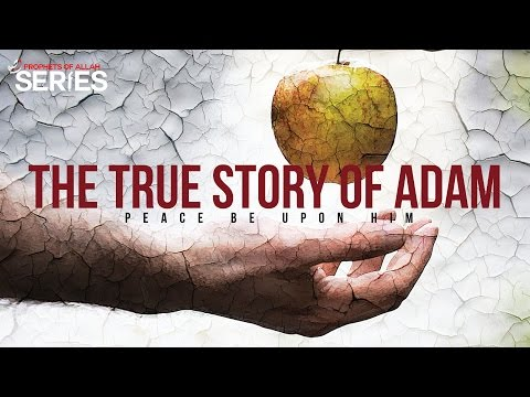 The True Story of Adam AS Prophets Series