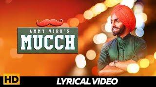 MUCCH  (Lyrical Video ) - Ammy Virk , Rubina Bajwa , Neeru Bajwa | Punjabi Songs 2019