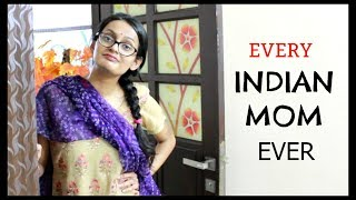 Every Indian Mom Ever | Desi Moms