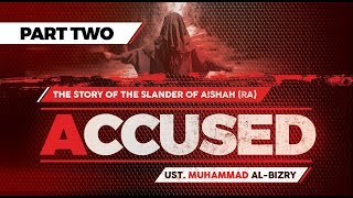 ACCUSED - The Slander of Aishah - Part Two