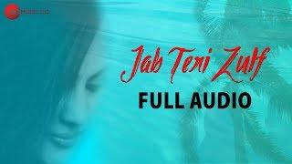 Jab Teri Zulf - Full Audio   Azam Ali Mukarram   Sadhna Sargam