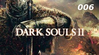DARK SOULS II • #006 - Vorsicht vor Dresche! [PC] [HD+] | Let's Play Dark Souls 2