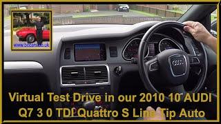 Virtual Test Drive in our 2010 10 AUDI Q7 3 0 TDI Quattro S Line Tip Auto