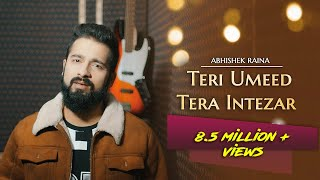 Teri Umeed Tera Intezar Unplugged Cover   Abhishek Raina   Deewana