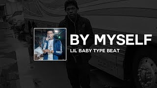 "[FREE] Lil Baby Type Beat ft. Lil Durk & NBA YoungBoy - ""By Myself"" 
