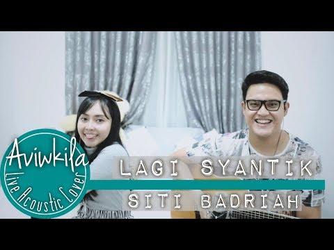 Siti Badriah - Lagi Syantik (Live Acoustic Loop Cover by Aviwkila)