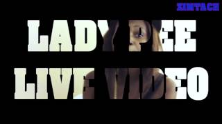Lady Pee Live video in Zimtach records