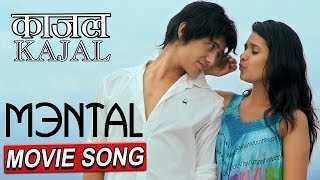 KAJAL || काजल || MENTAL || NEPALI MOVIE SONG || RELEASE MANGSIR 10