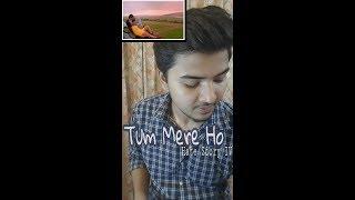 Tum Mere Ho( LIVE selfie cover) by Ishaan Mishra||Hate Story IV ||Vivan Bhathena & Ihana Dhillon||