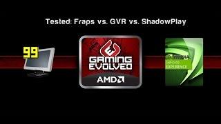 Benchmark: ShadowPlay vs. AMD GVR vs. FRAPS
