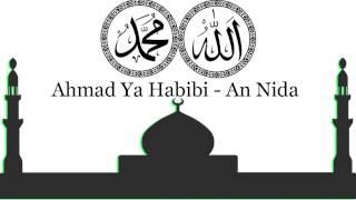 Ahmad Ya Habibi - An Nida with lyrics