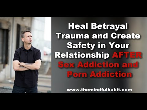 Xxx Mp4 Safety In Your Relationship AFTER Sex Addiction And Porn Addiction 3gp Sex